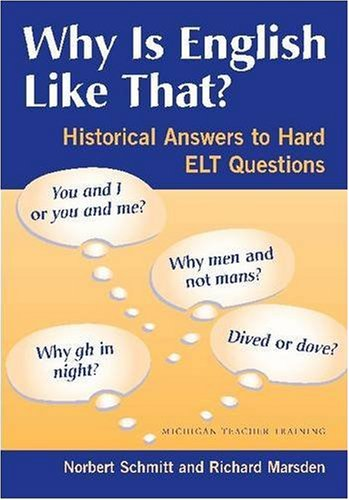 Why Is English Like That? Historical Answers to Hard ELT Questions  2006 edition cover