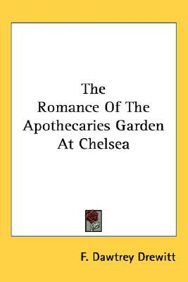 Romance of the Apothecaries Garden at Chelse N/A 9780548486344 Front Cover