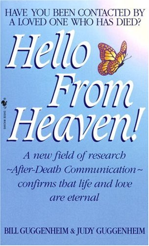 Hello from Heaven! A New Field of Research-After-Death Communication-Confirms That Life and Love Are Eternal  1995 9780553576344 Front Cover