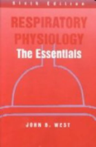 Respiratory Physiology The Essentials 6th 2000 (Revised) edition cover