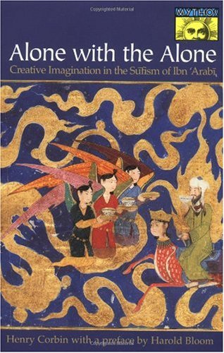 Alone with the Alone - Creative Imagination in the Sufism of Ibn 'Arabi   1998 (Revised) edition cover
