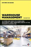 Warehouse Management A Complete Guide to Improving Efficiency and Minimizing Costs in the Modern Warehouse 2nd 2014 edition cover