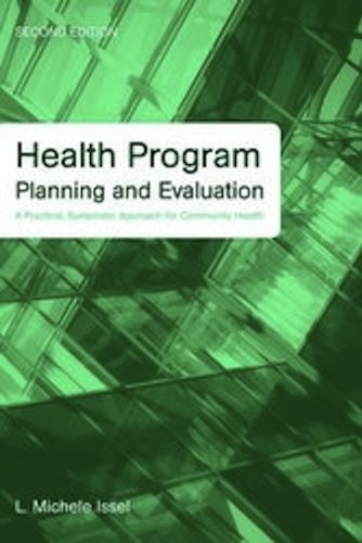 Health Program Planning and Evaluation A Practical, Systematic Approach for Community Health 2nd 2009 (Revised) edition cover
