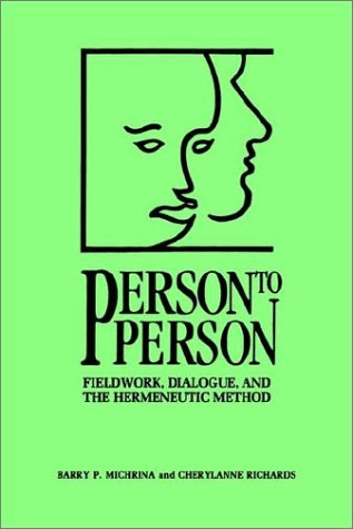 Person to Person Fieldwork, Dialogue, and the Hermeneutic Method N/A edition cover