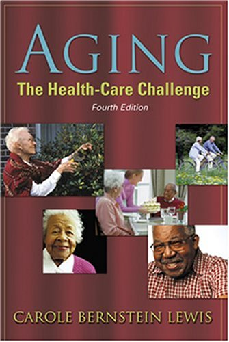 Aging The Health-Care Challenge 4th 2002 (Revised) edition cover