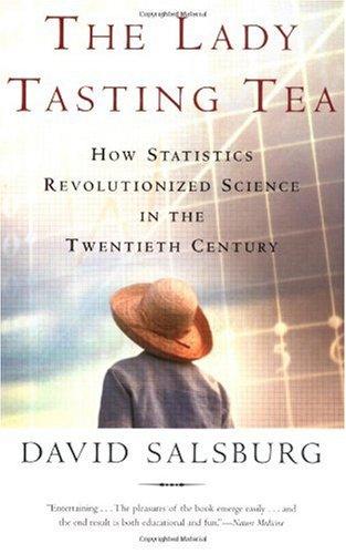Lady Tasting Tea How Statistics Revolutionized Science in the Twentieth Century  2002 (Revised) edition cover