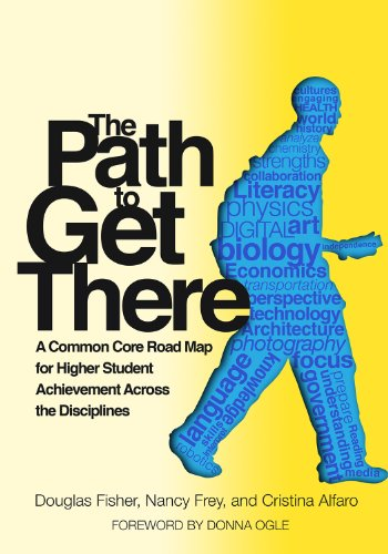 Path to Get There A Common Core Road Map for Higher Student Achievement Across the Disciplines N/A edition cover