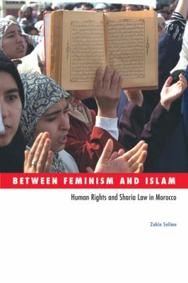 Between Feminism and Islam Human Rights and Sharia Law in Morocco  2011 edition cover