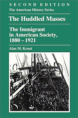 Huddled Masses The Immigrant in American Society, 1880-1921 2nd 2001 edition cover