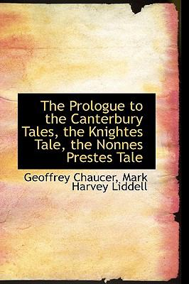 The Prologue to the Canterbury Tales, the Knightes Tale, the Nonnes Prestes Tale:   2009 edition cover