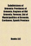 Subdivisions of Armeni Provinces of Armenia, Regions of Old Armenia, Yerevan, List of Municipalities of Armenia, Corduene, Syunik Province N/A edition cover