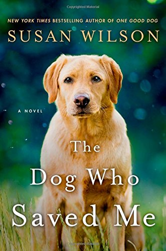 Dog Who Saved Me   2015 9781250014344 Front Cover