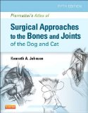 Piermattei's Atlas of Surgical Approaches to the Bones and Joints of the Dog and Cat  5th 2013 edition cover