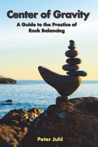 Center of Gravity A Guide to the Practice of Rock Balancing N/A 9781482026344 Front Cover