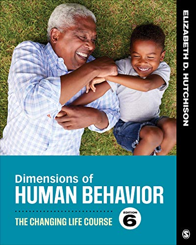 Dimensions of Human Behavior The Changing Life Course 6th 2019 9781544339344 Front Cover