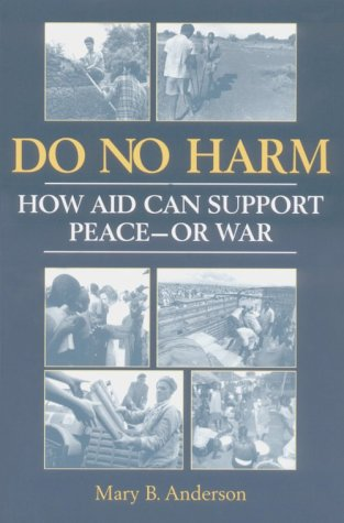 Do No Harm How Aid Can Support Peace - or War  1999 edition cover