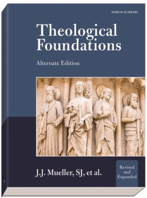 Theological Foundations Alternate Edition 2nd (Revised) edition cover