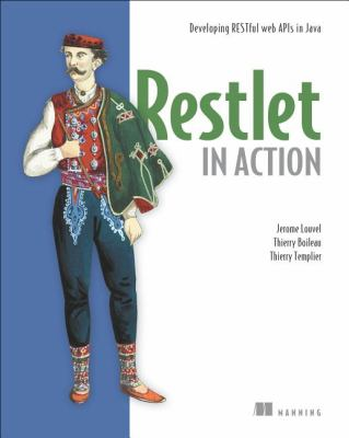 Restlet in Action Developing RESTful Web APIs in Java  2012 9781935182344 Front Cover