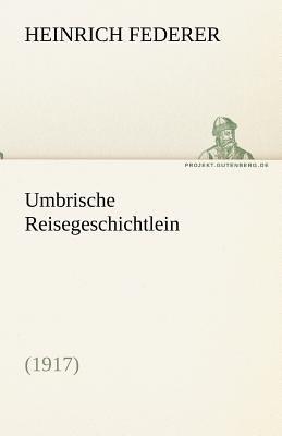 Umbrische Reisegeschichtlein  N/A 9783842468344 Front Cover