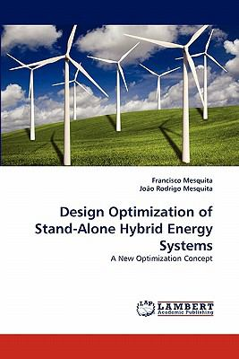 Design Optimization of Stand-Alone Hybrid Energy Systems N/A 9783843359344 Front Cover