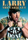 Larry The Cable Guy - Git-R-Done System.Collections.Generic.List`1[System.String] artwork