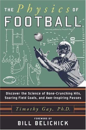 Physics of Football Discover the Science of Bone-Crunching Hits, Soaring Field Goals, and Awe-Inspiring Passes  2005 edition cover