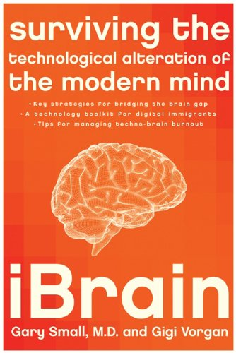 iBrain Surviving the Technological Alteration of the Modern Mind  2009 edition cover