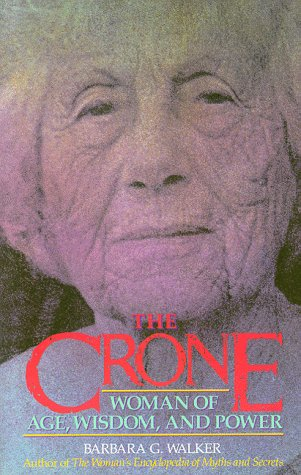Crone Woman of Age, Wisdom, and Power  1988 edition cover