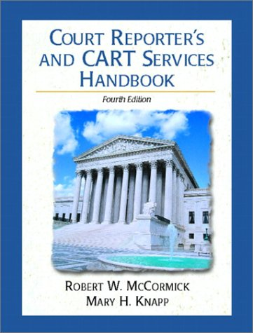Court Reporter's and CART Services Handbook A Guide for All Realtime Reporters, Captioners, and Cart Providers 4th 2003 (Revised) 9780130976345 Front Cover