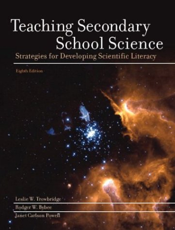 Teaching Secondary School Science Strategies for Developing Scientific Literacy 8th 2004 (Revised) 9780130992345 Front Cover