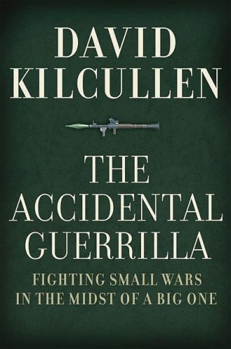 Accidental Guerrilla Fighting Small Wars in the Midst of a Big One  2009 edition cover