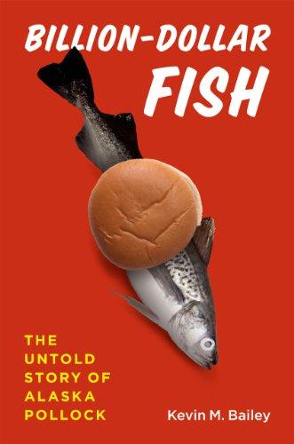 Billion-Dollar Fish The Untold Story of Alaska Pollock  2013 9780226022345 Front Cover