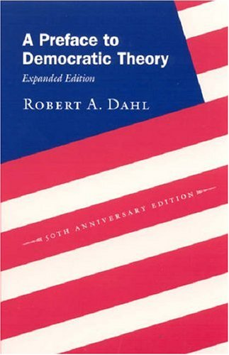 Preface to Democratic Theory  50th 2006 (Expanded) 9780226134345 Front Cover