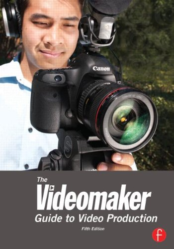 Videomaker Guide to Video Production  5th 2013 (Revised) edition cover