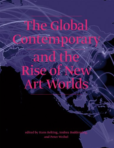 Global Contemporary and the Rise of New Art Worlds   2013 edition cover