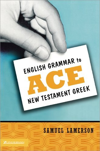 English Grammar to ACE New Testament Greek   2004 edition cover