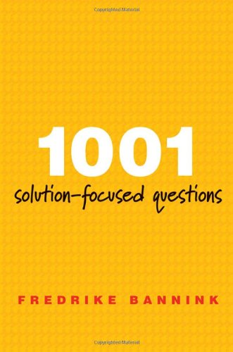 1001 Solution-Focused Questions  2nd 2010 edition cover