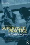 Learning Through Supervised Practice in Student Affairs  2nd 2014 (Revised) edition cover
