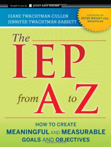 IEP from A to Z How to Create Meaningful and Measurable Goals and Objectives 2nd 2011 edition cover