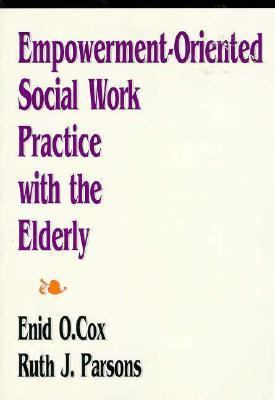 Empowerment-Oriented Social Work Practice with the Elderly 1st edition cover