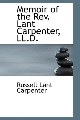 Memoir of the Rev. Lant Carpenter, Ll.d.:   2008 edition cover