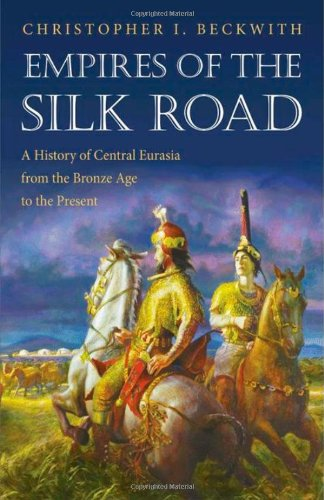 Empires of the Silk Road A History of Central Eurasia from the Bronze Age to the Present  2011 edition cover