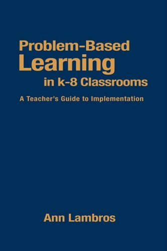 Problem-Based Learning in K-8 Classrooms A Teacher's Guide to Implementation  2002 edition cover
