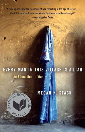 Every Man in This Village Is a Liar An Education in War N/A edition cover