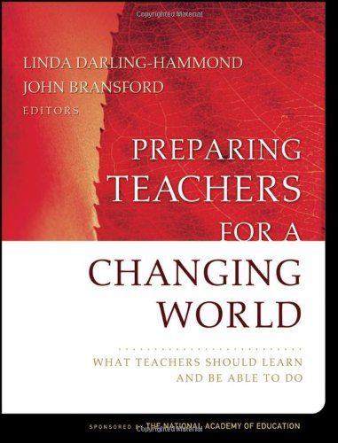 Preparing Teachers for a Changing World What Teachers Should Learn and Be Able to Do  2007 edition cover