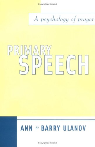 Primary Speech A Psychology of Prayer N/A edition cover