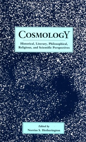Cosmology Historical, Literary, Philosophical, Religious, and Scientific Perspectives  1993 edition cover