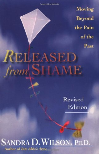 Released from Shame Moving Beyond the Pain of the Past  2002 (Revised) edition cover