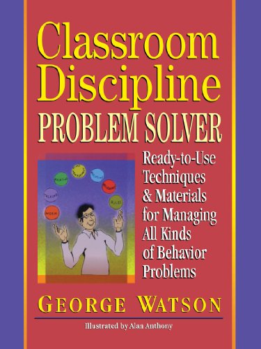 Classroom Discipline Problem Solver Ready-to-Use Techniques and Materials for Managing All Kinds of Behavior Problems  1998 (Teachers Edition, Instructors Manual, etc.) 9780876281345 Front Cover