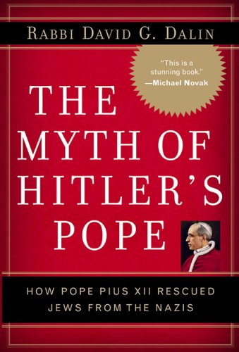 Myth of Hitler's Pope How Pope Pius XII Rescued Jews from the Nazis  2005 (Annotated) edition cover